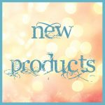 ***NEW PRODUCTS***